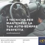 3 TECNICHE PER MANTENERE LA TUA AUTO SEMPRE PERFETTA