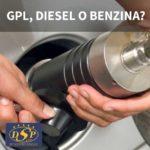 GPL, Diesel o Benzina?