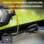 Perché è importante controllare l'olio del motore in inverno?