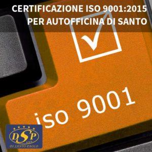 CERTIFICAZIONE ISO 9001: 2015 - Autofficina Di Santo, San Salvo