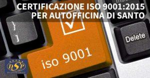 CERTIFICAZIONE ISO 9001:2005 - Autofficina Di Santo, San Salvo