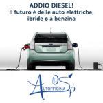 Addio Diesel! Il futuro è delle auto elettriche, ibride e a benzina