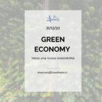 GREEN ECONOMY: verso una nuova sostenibilità.