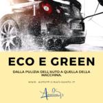 ECO E GREEN: DALLA PULIZIA DELL'ARIA ALLA PULIZIA DELLA TUA AUTO.